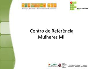 Centro de Referência Mulheres Mil