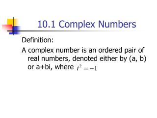 10.1  Complex Numbers