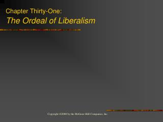 Chapter Thirty-One: The Ordeal of Liberalism