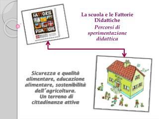La scuola e le Fattorie  Didattiche Percorsi  di sperimentazione didattica
