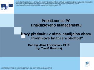 Doc.Ing. Alena Kocmanová, Ph.D. Ing. Tomáš Heralecký