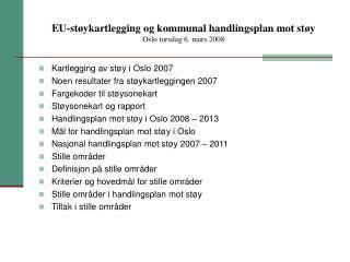EU-støykartlegging og kommunal handlingsplan mot støy  Oslo torsdag 6. mars 2008