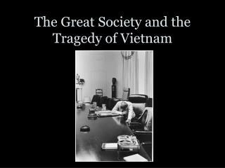 The Great Society and the Tragedy of Vietnam