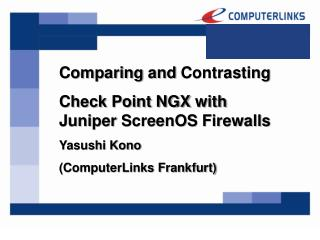 Comparing and Contrasting Check Point NGX  with Juniper ScreenOS  Firewalls Yasushi Kono