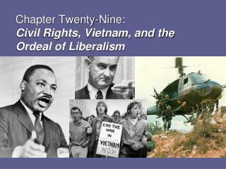Chapter Twenty-Nine:  Civil Rights, Vietnam, and the Ordeal of Liberalism