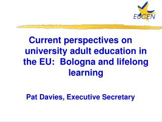 Current perspectives on university adult education in the EU:  Bologna and lifelong learning