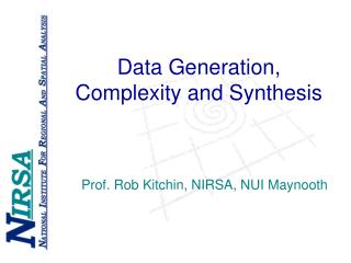 Data Generation, Complexity and Synthesis