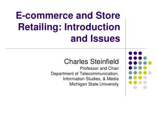 E-commerce and Store Retailing: Introduction and Issues