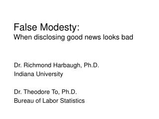 False Modesty: When disclosing good news looks bad