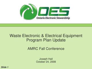 Waste Electronic  Electrical Equipment  Program Plan Update  AMRC Fall Conference