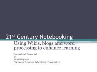 21 st  Century  Notebooking