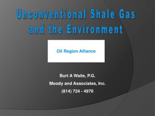 Unconventional Shale Gas  and the Environment