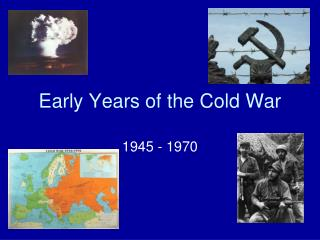 Early Years of the Cold War