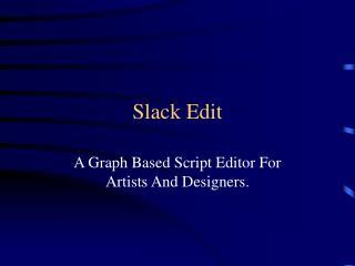 Slack Edit