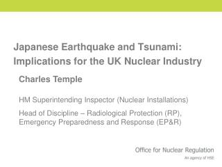 Japanese Earthquake and Tsunami: Implications for the UK Nuclear Industry