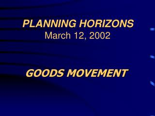 PLANNING HORIZONS March 12, 2002