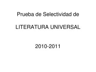 Prueba de Selectividad de  LITERATURA UNIVERSAL   2010-2011