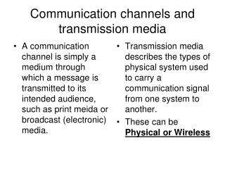 Communication channels and transmission media