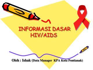 INFORMASI DASAR HIV/AIDS