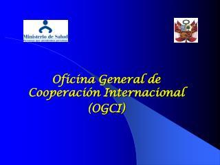 Oficina General de Cooperación Internacional (OGCI)