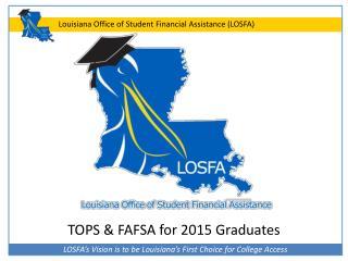 TOPS & FAFSA for 2015 Graduates
