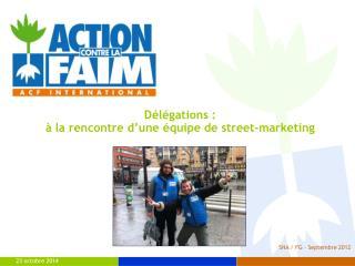 Délégations :  à la rencontre d'une équipe de street-marketing