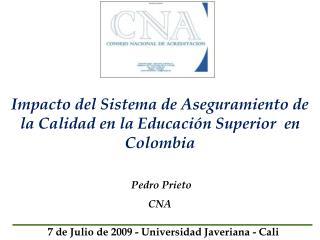 Impacto del Sistema de Aseguramiento de la Calidad en la Educaci�n Superior  en Colombia