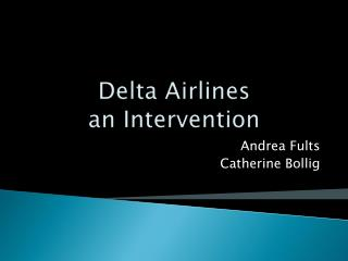 Delta Airlines  an Intervention