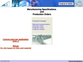 Manufacturing Specifications  and Production Orders