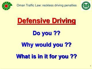 Defensive Driving Do you ?? Why would you ?? What is in it for you ??