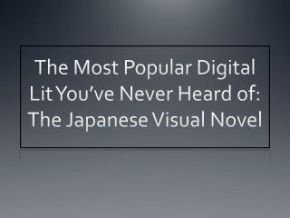 The Most Popular Digital Lit You've Never Heard of: The Japanese Visual Novel