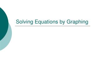 Solving Equations by Graphing