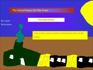 The Weird Noise On The Train