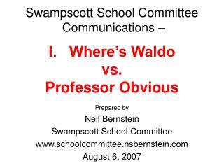 Swampscott School Committee  Communications – I.   Where's Waldo vs. Professor Obvious