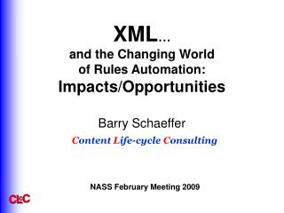 XML … and the Changing World of Rules Automation: Impacts/Opportunities