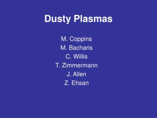 Dusty Plasmas