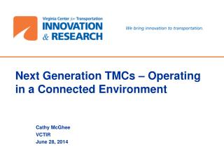 Next Generation TMCs � Operating in a Connected Environment