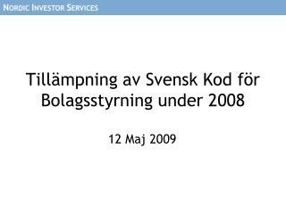 Tillämpning av Svensk Kod för Bolagsstyrning under 2008