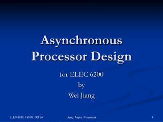 Asynchronous Processor Design
