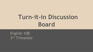 Turn-it-in Discussion Board