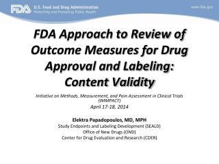 FDA Approach to Review of Outcome Measures for Drug Approval and Labeling: Content Validity