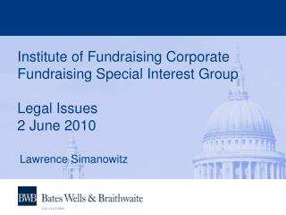 Institute of Fundraising Corporate Fundraising Special Interest Group Legal Issues  2 June 2010