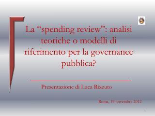 """La """"spending review"""": analisi teoriche o modelli di riferimento per la governance pubblica?"""