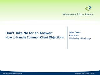Don't Take No for an Answer:  How to Handle Common Client Objections