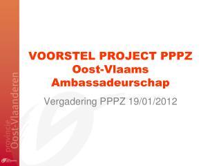 VOORSTEL PROJECT PPPZ Oost-Vlaams Ambassadeurschap