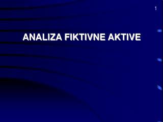 ANALIZA FIKTIVNE AKTIVE