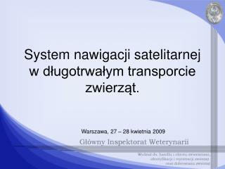 System nawigacji satelitarnej w długotrwałym transporcie zwierząt .