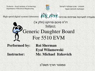 Performed by: Roi Sherman 			Eyal Wilamowski Instructor: 		Mr. Michael  Itzkovich