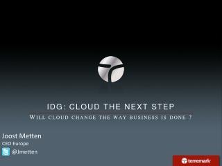 IDG:  cloud  the  next  step