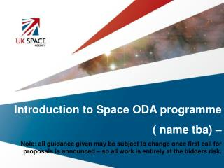 Introduction to Space ODA programme  ( name tba) –